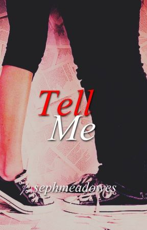 Tell Me by sephmeadowes