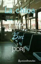 La chica del bus [JORI] [Terminada] by ariwatermelon