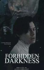 Forbidden Darkness (A Harry Styles Fanfiction) by angelforharry