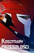Koszmary przeszłości. | Transformers by Aiana0020