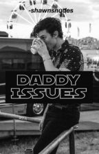 Daddy Issues; Shawn Mendes  by -shawnsnudes