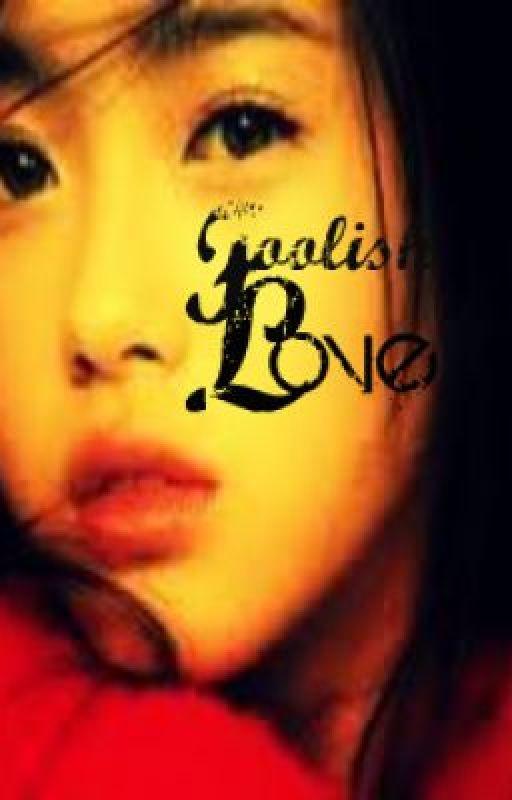 Foolish Love by m_khurt