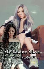 My Beauty Slave by Lee_Byunkii