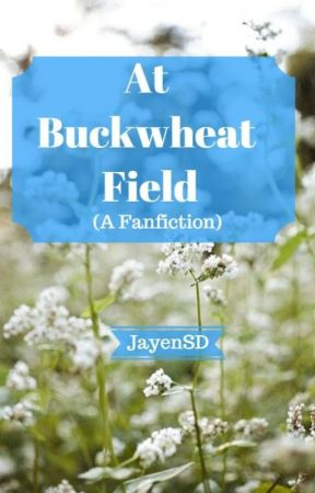 At Buckwheat Field by JayenSanDiego