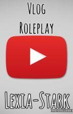 Vlog RP [OPEN] by Lexia-Stark