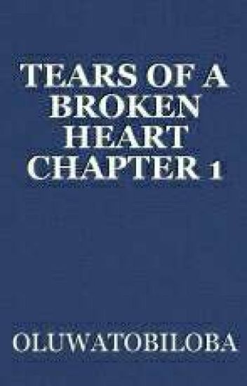 Tears Of A Broken Heart Randlebaba Wattpad