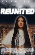 Reunited || A.A Fanfic Series by yumgucci
