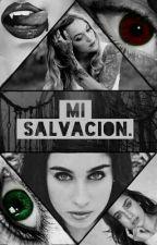 Mi salvacion. (Lauren Jauregui Y Tu) by AlexJauregui21