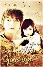 Say HELLO to GOODBYE by KuyaVirus