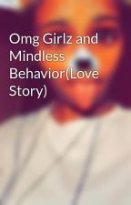Omg Girlz and Mindless Behavior(Love Story) by VibewithJani__