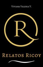 Relatos Ricoy (Probando tus celos) by Vidavirix