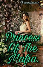 Princess Of The Mafia. by veromachuca04