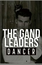 The Gangleaders Dancer (Book Two Is Gangleader Series) (ON HOLD) by kyleeb04