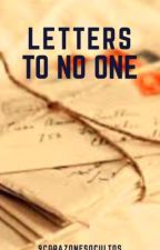 Letters to No One(On Hold) by 9CorazonesOcultos
