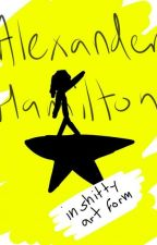 Alexander Hamilton: in shitty art form by DankvidWeedhog