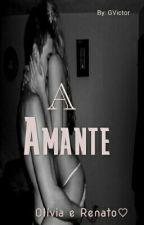 A Amante by GislaneVictor