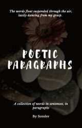 Poetic Paragraphs by dream_fever