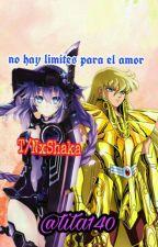 [Próximamente]No hay limites para el amor (T/NxShaka) by tita140