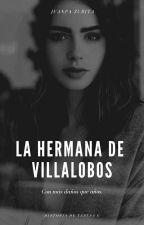 La Hermana De Villalobos ▶ Juanpa&Tú by teresagmz