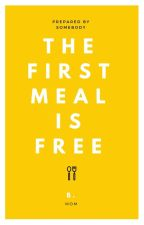 the first meal is free {l.s} by baptized