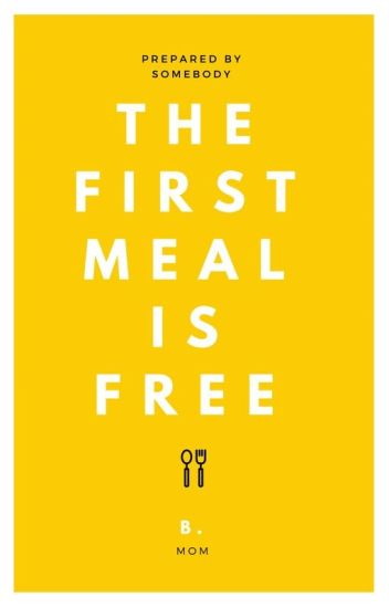 the first meal is free {l.s}