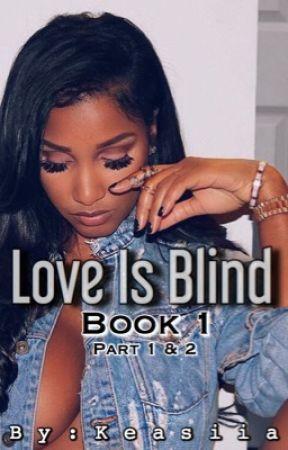 Love Is Blind  by Keasiia
