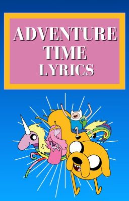 Adventure Time – Remember You Lyrics | Genius Lyrics