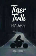 Tiger Tooth MC Series  (SLOW UPDATES) by marlee2017