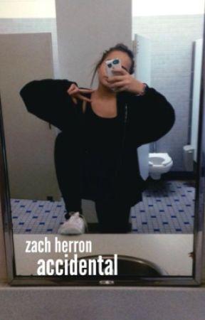 accidental // zach herron  by sadpouts