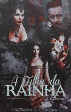 A Filha Da Rainha - Once Upon A Time by slightwoodfray