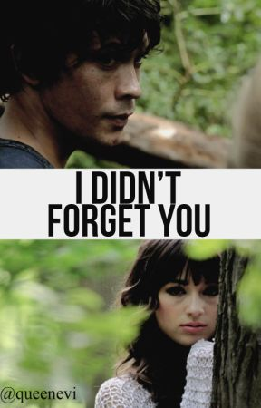 I didn't forget you  ⇥  Bellamy Blake. by queenevi