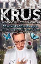 TK Special #7 - MadMikeMarsbergen... True Stories From His Tender Heart by Ooorah
