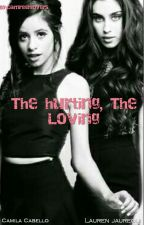 The hurting the loving by camreenlovers