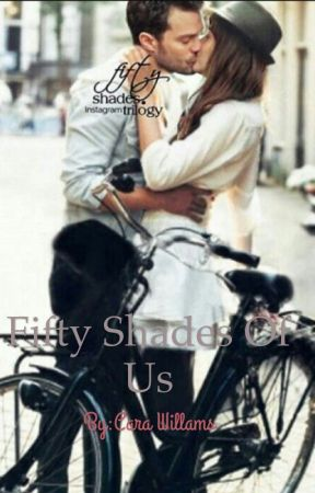 Fifty Shades of Us*Completed* by MissFiftyShades