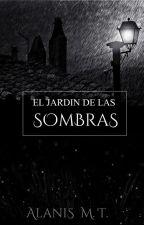 El jardín de las Sombras by AlanisMT16