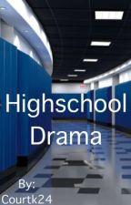 HighSchool Drama  by CourtK24