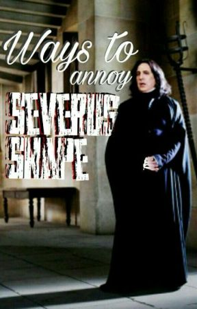 Ways To Annoy Severus Snape - 23 Ways to annoy Dolores Umbridge