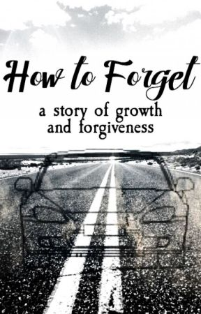 How to Forget by cryingkilljoy