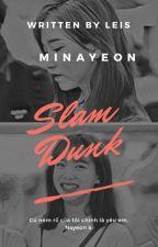 [SHORTFIC][MinaYeon] SLAM DUNK by Mix_xedd