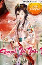 KHUYNH THẾ THIÊN TÀI by diemphuong3726