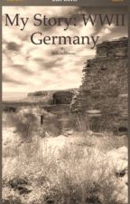 My Story: World War II - German [COMPLETED] by bellebellerose