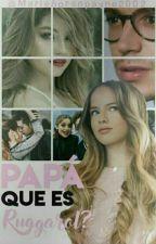 Papá,  que es Ruggarol? by Marie_HPS