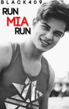 Run Mia Run by Black409