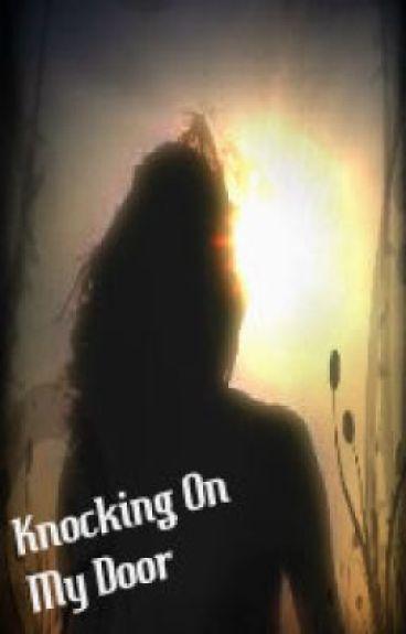 Knocking on my Door by TheSpiritOfLove