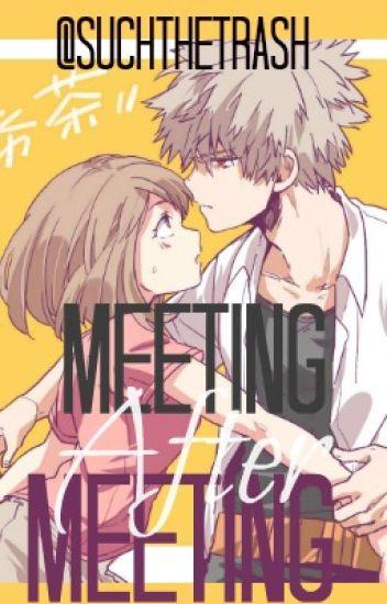 Meeting After Meeting (Katsuki Bakugou x Uraraka Ochako