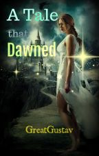 A Tale That Dawned [Book 4 of Selvina's Tale series] by GreatGustav