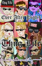 Ever After High's Thug Life (AU Oneshots) by rexterousity