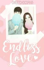 Endless Love by sweetchoco7
