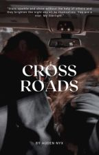 Crossroads (Completed) by Wanderer1122