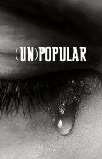 (UN)POPULAR by Teddy_1807